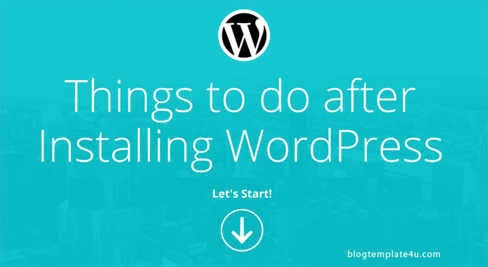 Things to do after installing WordPress-1